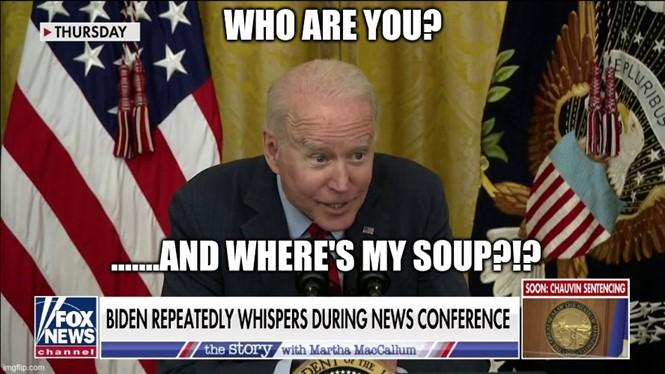 Biden where's my soup
