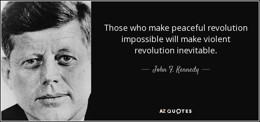 jfk peaceful and violent revolutions