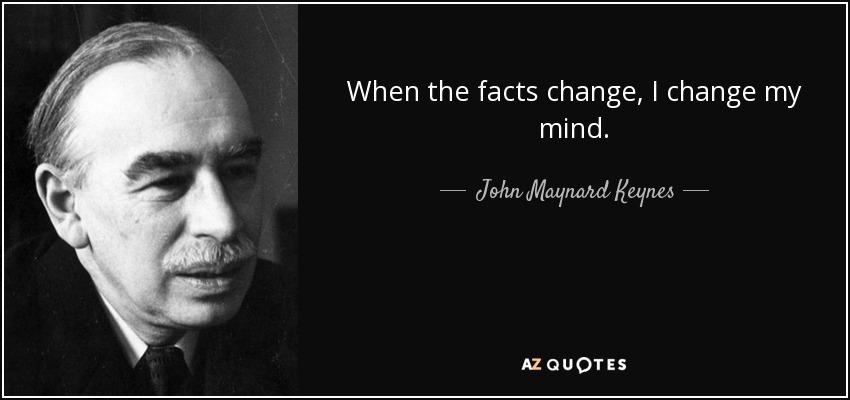 quote-when-the-facts-change-i-change-my-mind-john-maynard-keynes-52-12-54