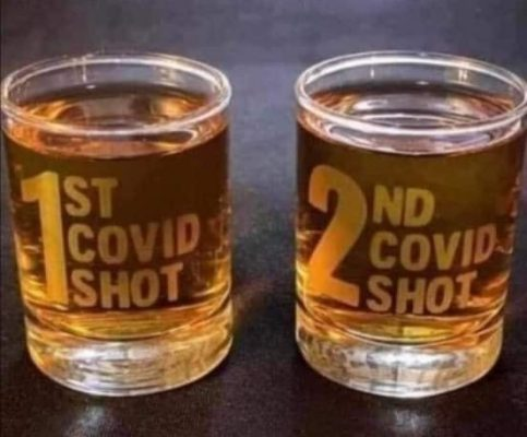 Covid shot one and two - shots of liquor
