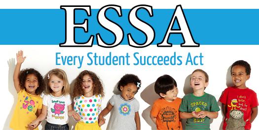 ESSA Every Student Succeeds Act